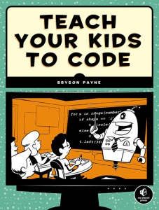 Teach Your Kids to Code front cover